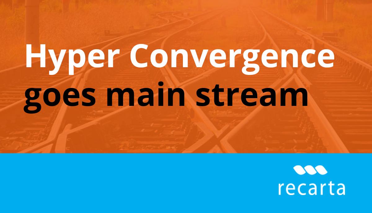 Hyper Converged Goes Mainstream