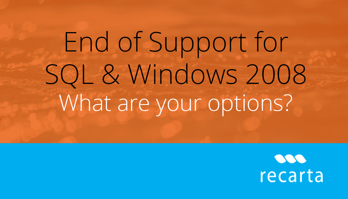 End Of Support For Sql And Windows 2008